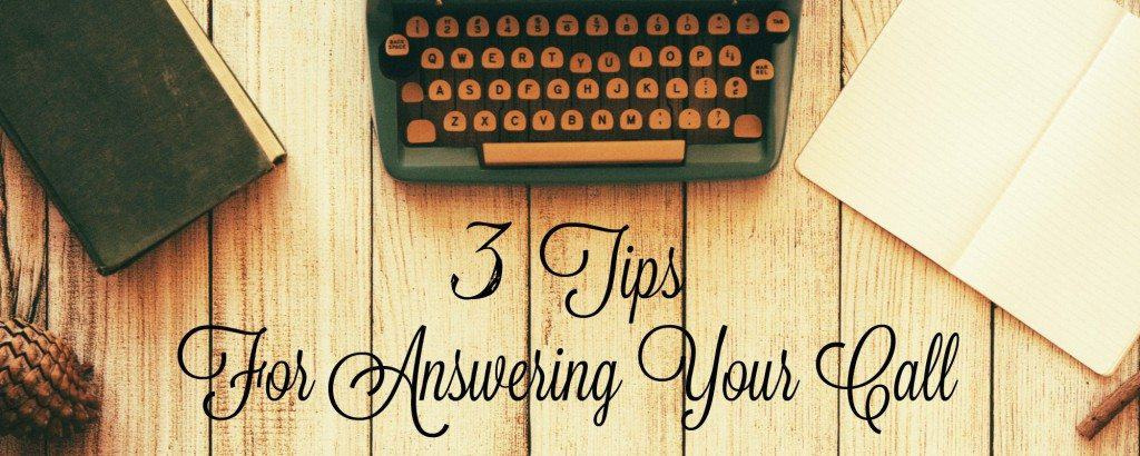 Three Tips For Answering Your Call