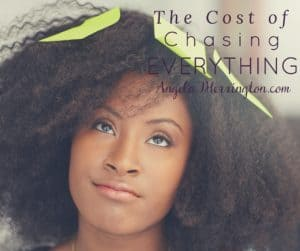 cost of chasing everything