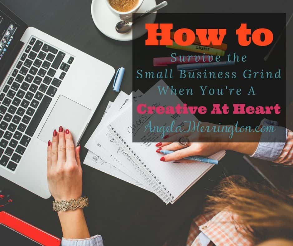 How to Survive the Small Business Grind When You're a Creative at Heart