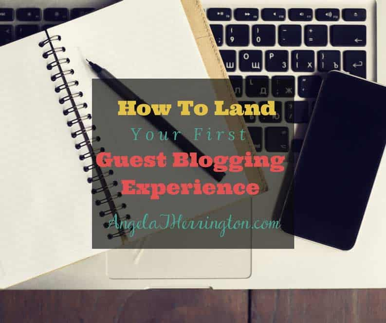 How To Land Your First Guest Blogging Experience